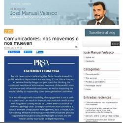 Comunicadores: nos movemos o nos mueven - El blog de JM Velasco