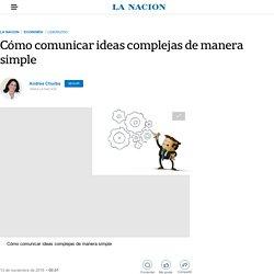 Cómo comunicar ideas complejas de manera simple