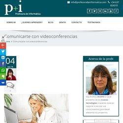 Comunicarte con videoconferencias - Profesora de Informática