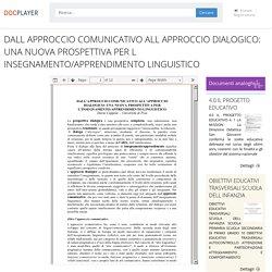DALL APPROCCIO COMUNICATIVO ALL APPROCCIO DIALOGICO: UNA NUOVA PROSPETTIVA PER L INSEGNAMENTO/APPRENDIMENTO LINGUISTICO - PDF