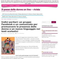 Indici paritari: un gruppo Facebook e un comunicato per promuovere la presenza delle donne e un nuovo linguaggio nei testi scolastici – Il paese delle donne on line – rivista
