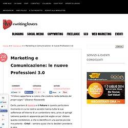 Marketing e Comunicazione: le nuove professioni 3.0
