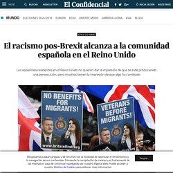 Brexit: El racismo pos-Brexit alcanza a la comunidad española en el Reino Unido. Noticias de Mundo