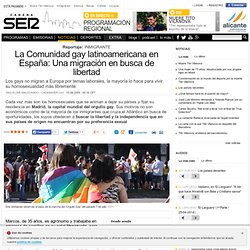 La Comunidad gay latinoamericana en España Una migración en busca de libertad en CADENASER.com