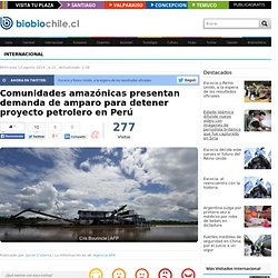 Comunidades amazónicas presentan demanda de amparo para detener proyecto petrolero en Perú