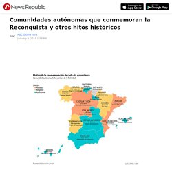 Comunidades autónomas que conmemoran la Reconquista y otros hitos históricos