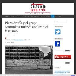 Piero Sraffa y el grupo comunista turinés analizan el fascismo