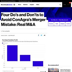 Four Do's and Don'ts to Avoid ConAgra's Merger Mistake: Real M&A
