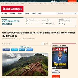 Guinée : Conakry annonce le retrait de Rio Tinto du projet minier du Simandou