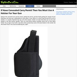 If Have Concealed Carry Permit Then You Must Use A Holster For Your Gun
