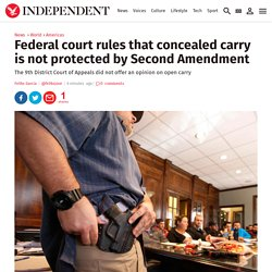 Federal court rules that concealed carry is not protected by Second Amendment
