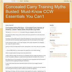 Concealed Carry Training Myths Busted: Must-Know CCW Essentials You Can't : Concealed Online Reviews - Concealed Carry Heroes of America: Citizen Takes Down Would-Be Cop Killer