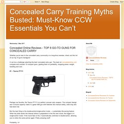 Concealed Carry Training Myths Busted: Must-Know CCW Essentials You Can't : Concealed Online Reviews - TOP 8 GO-TO GUNS FOR CONCEALED CARRY