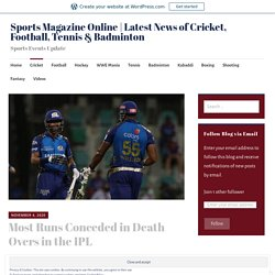 Most Runs Conceded in Death Overs in the IPL – Sports Magazine Online