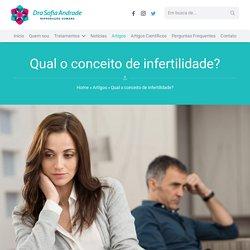 Qual o conceito de infertilidade?