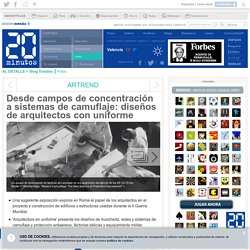 Desde campos de concentración a sistemas de camuflaje: diseños de arquitectos con uniforme