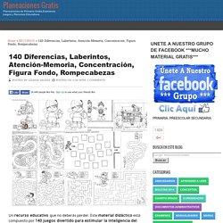 140 Diferencias, Laberintos, Atención-Memoria, Concentración, Figura Fondo, Rompecabezas