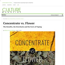 Concentrate vs. Flower - Culture Magazine