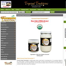 Coconut Cream Concentrate - Tropical Traditions