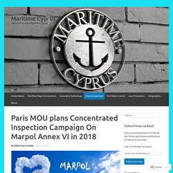 Paris MOU plans Concentrated Inspection Campaign On Marpol Annex VI in 2018 – Maritime Cyprus