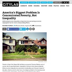 America's Biggest Problem Isn't Income Inequality, It's Concentrated Poverty and Segregation
