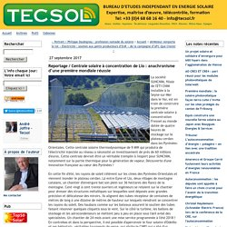 Reportage / Centrale solaire à concentration de Llo : anachronisme d'une première mondiale réussie