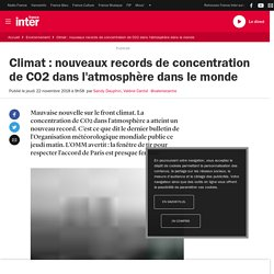 Climat : nouveaux records de concentration de CO2 dans l'atmosphère dans le monde
