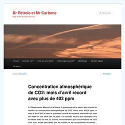 Concentration atmosphérique de CO2: mois avril record avec plus de 403 ppm