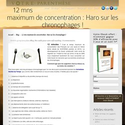 Chronophage / 12 mns maximum de concentration : Haro sur les chronophages !