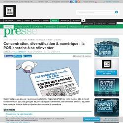 Concentration, diversification & numérique : la PQR cherche à se réinventer