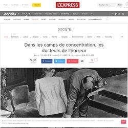 Dans les camps de concentration, les docteurs de l'horreur
