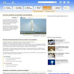 Les tours solaires ou centrales à concentration