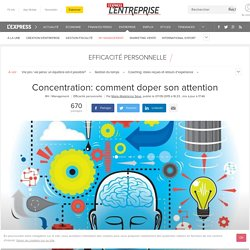 Concentration: comment doper son attention