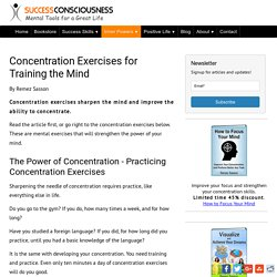 Concentration Exercises for Training and Focusing the Mind