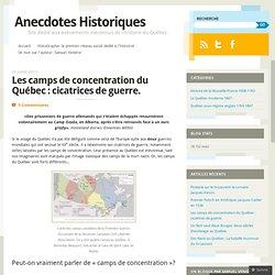 Les camps de concentration du Québec : cicatrices de guerre.