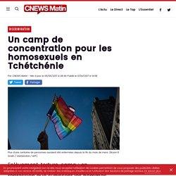 Un camp de concentration pour les homosexuels en Tchétchénie