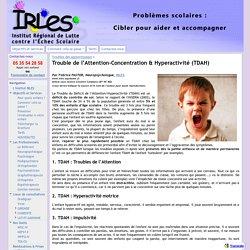 Trouble de l'Attention-Concentration & Hyperactivité (TDAH) - Institut IRLES - Problèmes scolaires : Cibler pour aider et accompagner