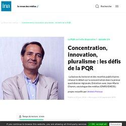 Concentration, innovation, pluralisme : les défis de la PQR