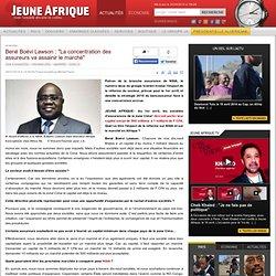 """Bené Boévi Lawson : """"La concentration des assureurs va assainir le marché"""""""