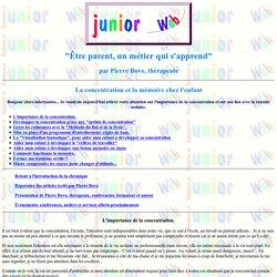 JUNIOR WEB La concentration et la mémoire chez l'enfant par Pierre Bovo, psychothérapeute