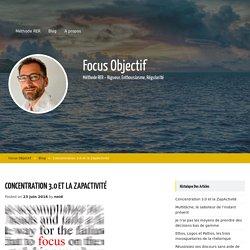 Concentration 3.0 et la ZapActivité – Focus Objectif