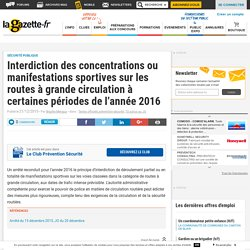 Interdiction des concentrations ou manifestations sportives sur les routes à grande circulation à certaines périodes de l'année 2016