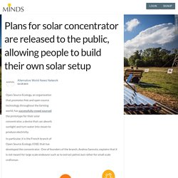 Plans for solar concentrator are released to the public, allowing people to build their own solar setup