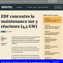 EDF concentre la maintenance sur 5 réacteurs (4,5 GW)