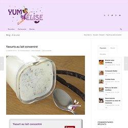 Yaourts au lait concentré -Yumelise - recettes de cuisine
