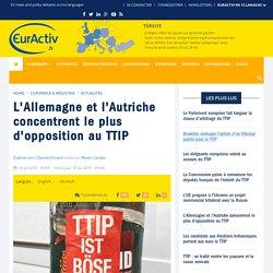L'Allemagne et l'Autriche concentrent le plus d'opposition au TTIP