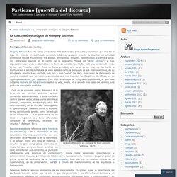 La concepción ecológica de Gregory Bateson
