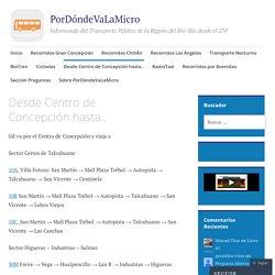 Desde Centro de Concepción hasta.. - PorDóndeVaLaMicro