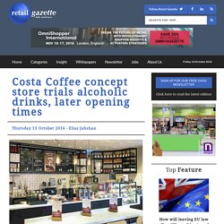 Costa Coffee concept store trials alcoholic drinks, later opening times - R