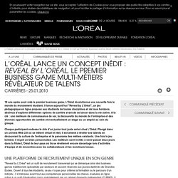 L'Oréal Lance Un Concept Inédit : Reveal By L'Oréal, Le Premier Business Game Multi-Métiers Révélateur De Talents-L'Oréal Groupe